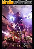 Wrath of the Half-Elves (Half-Elf Chronicles Book 5)
