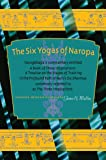 The Six Yogas of Naropa: Tsongkhapa's Commentary Entitled A Book of Three Inspirations: A Treatise on the Stages of Training in the Profound Path of Naro's Six Dharmas