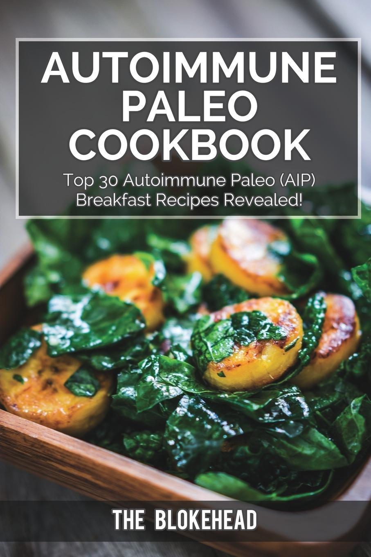 Read Online Autoimmune Paleo Cookbook: Top 30 Autoimmune Paleo (AIP) Breakfast Recipes Revealed! pdf
