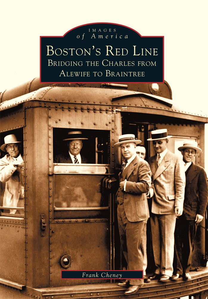 Boston's Red Line: Bridging the Charles from Alewife to Braintree  (Images of America)