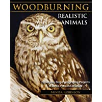 Woodburning Realistic Animals: 20 Step-by-Step Pyrography Projects of Birds, Pets, and Wildlife