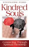 Kindred Souls: Connecting Through Spiritual Friendship