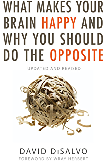 What makes your brain happy and why you should do the opposite what makes your brain happy and why you should do the opposite updated and revised fandeluxe PDF