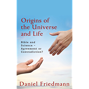 Origins of the Universe and Life: Bible and Science – Agreement or Contradiction? (Cosmic Answers)