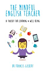 The Mindful English Teacher: A Toolkit for Learning & Well-Being Kindle Edition