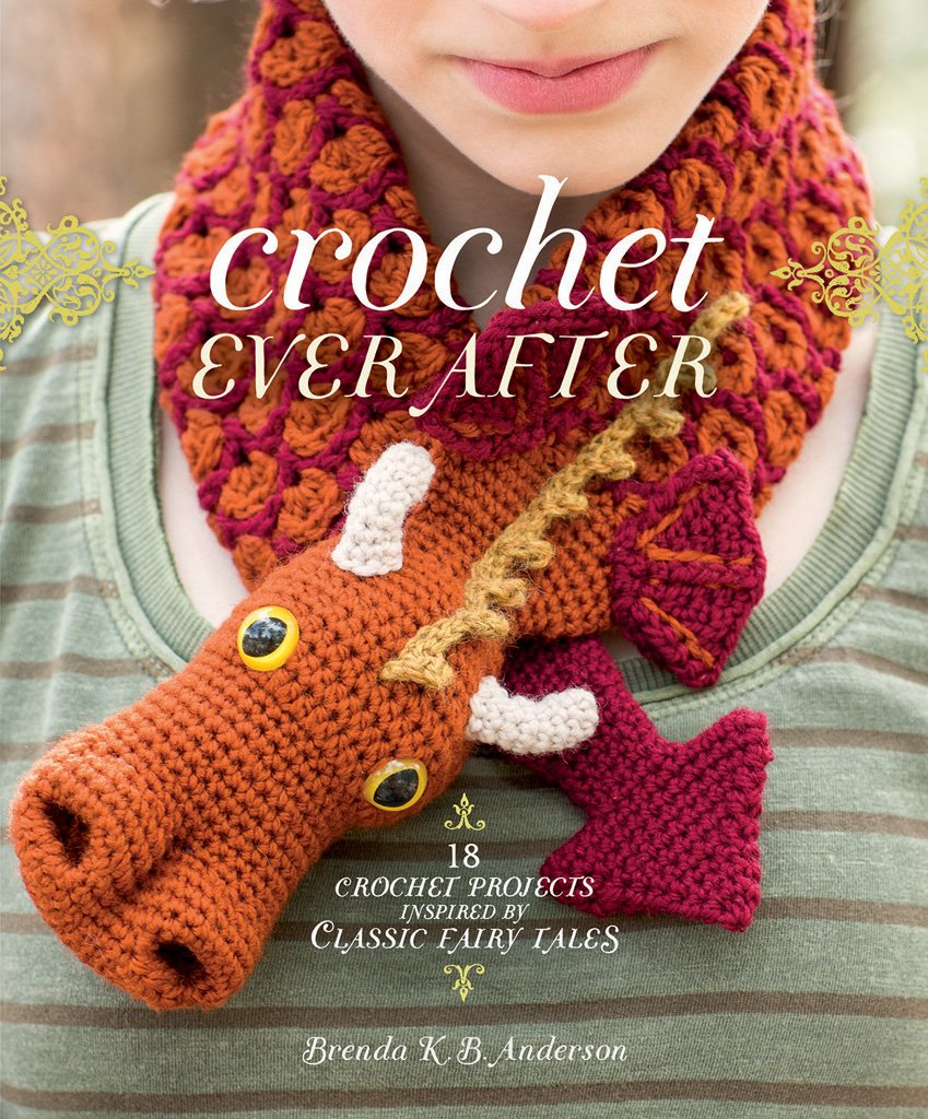 Read Online Crochet Ever After: 18 Crochet Projects Inspired by Classic Fairy Tales PDF