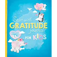 Start with Gratitude Journal for Kids: A Draw and Write Diary to Help Your Child Grow Up Happy and Positive