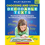 Choosing and Using Decodable Texts: Practical Tips and Strategies for Enhancing Phonics Instruction