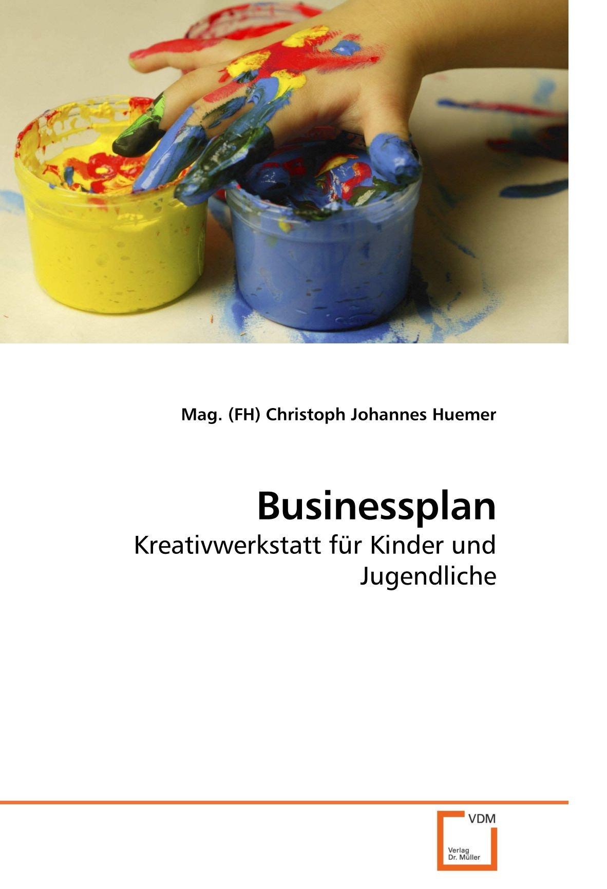 Download Businessplan: Kreativwerkstatt für Kinder und Jugendliche (German Edition) pdf epub