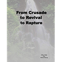 From Crusade to Revival to Rapture (English Edition)