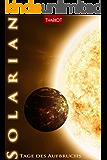 Solarian. Tage des Aufbruchs (Solarian-Saga 1)