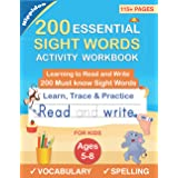 200 Essential Sight Words for Kids Learning to Write and Read: Activity Workbook to Learn, Trace & Practice 200 High Frequenc
