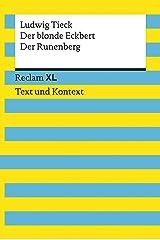 Der blonde Eckbert / Der Runenberg. Textausgabe mit Kommentar und Materialien: Reclam XL – Text und Kontext (German Edition) Kindle Edition