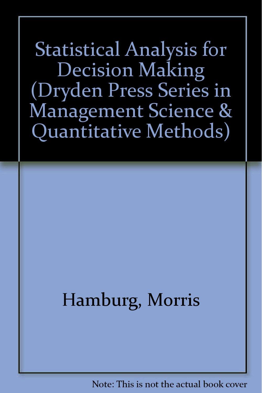 Statistical Analysis for Decision Making: Morris Hamburg: 9780030969140:  Statistics: Amazon Canada
