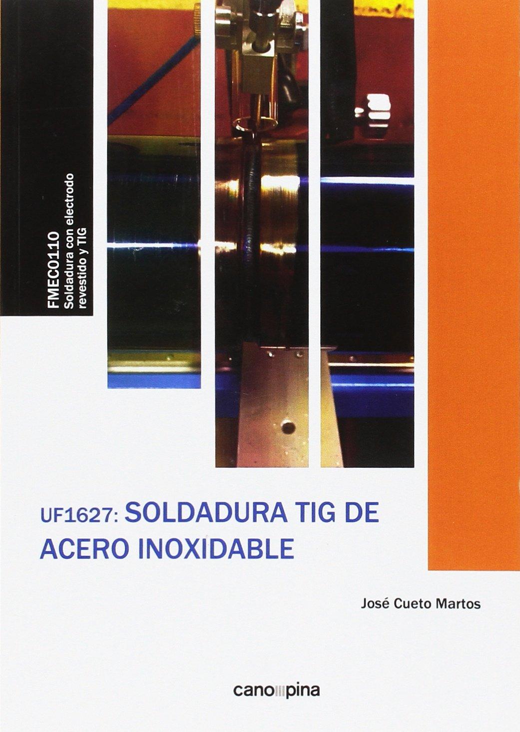 Soldadura TIG de Acero Inoxidable: José Cueto Martos ...