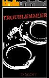 TROUBLEMAKER: Interracial Romance Novel