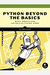 Python Beyond the Basics: Best Practices for Writing Clean Code Kindle Edition