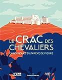 Le Crac des Chevaliers: Chroniques d'un rêve de pierre