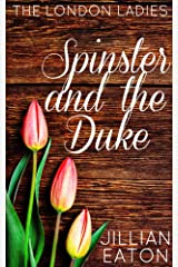 Spinster and the Duke (London Ladies Book 2) Kindle Edition