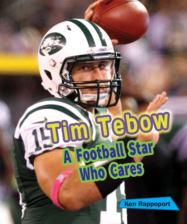 Tim Tebow: A Football Star Who Cares (Sports Stars Who Care) pdf epub