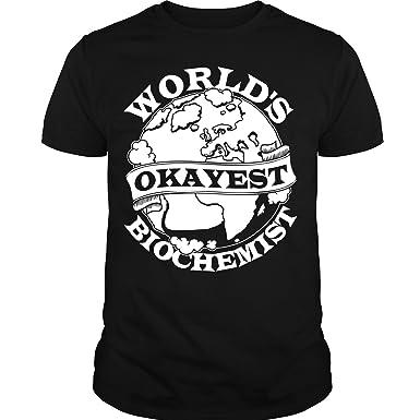 eb8b6deb1cf Amazon.com  World s Okayest Biochemist T Shirt