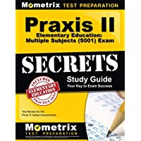 Praxis II Elementary Education: Multiple Subjects (5001) Exam Secrets Study Guide: Praxis II Test Review for the Praxis…