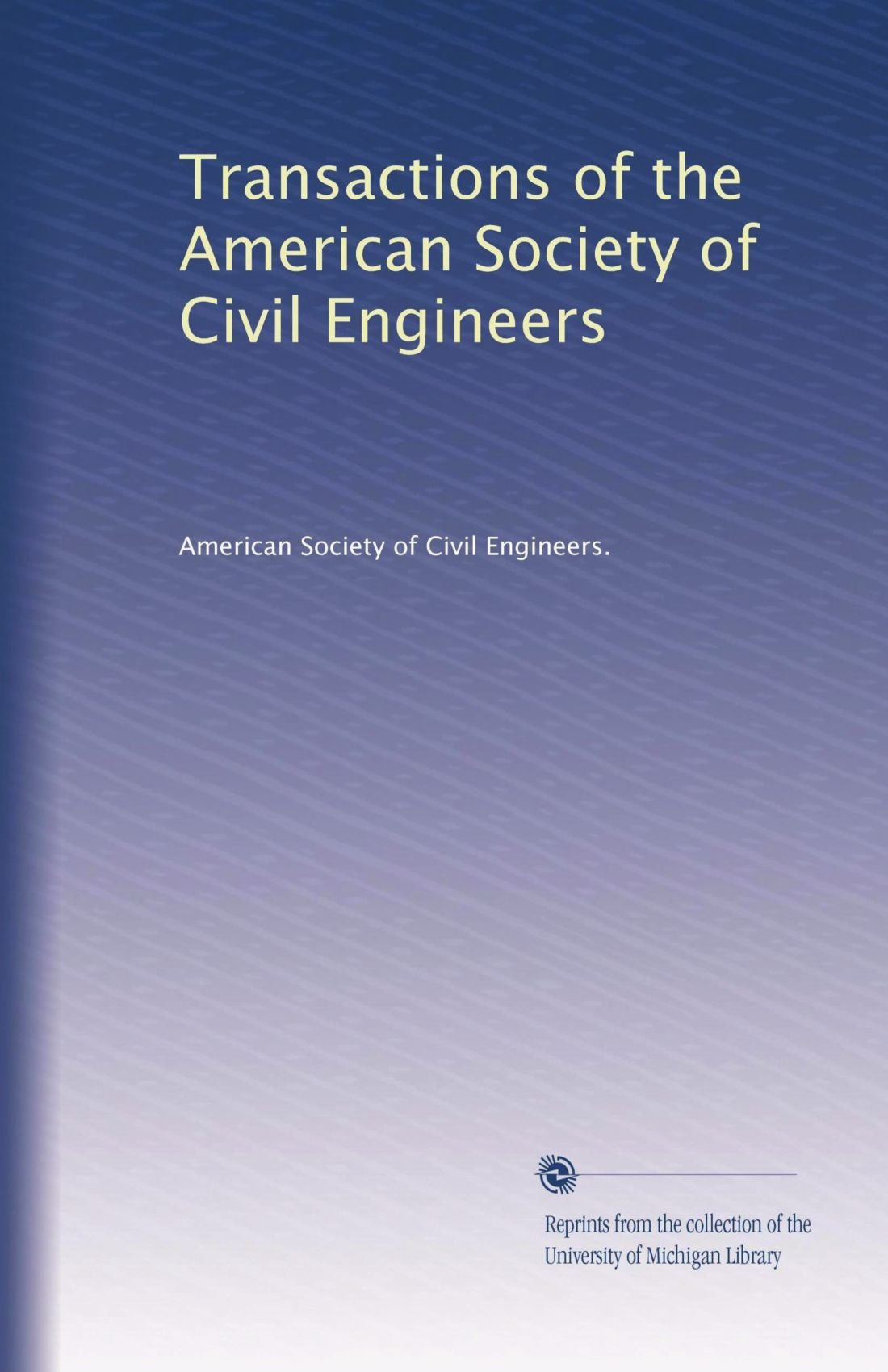 Read Online Transactions of the American Society of Civil Engineers (Volume 7) pdf epub