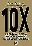 10X: A regra que faz diferença entre o sucesso X fracasso