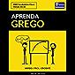 Aprenda Grego - Rápido / Fácil / Eficiente: 2000 Vocabulários Chave