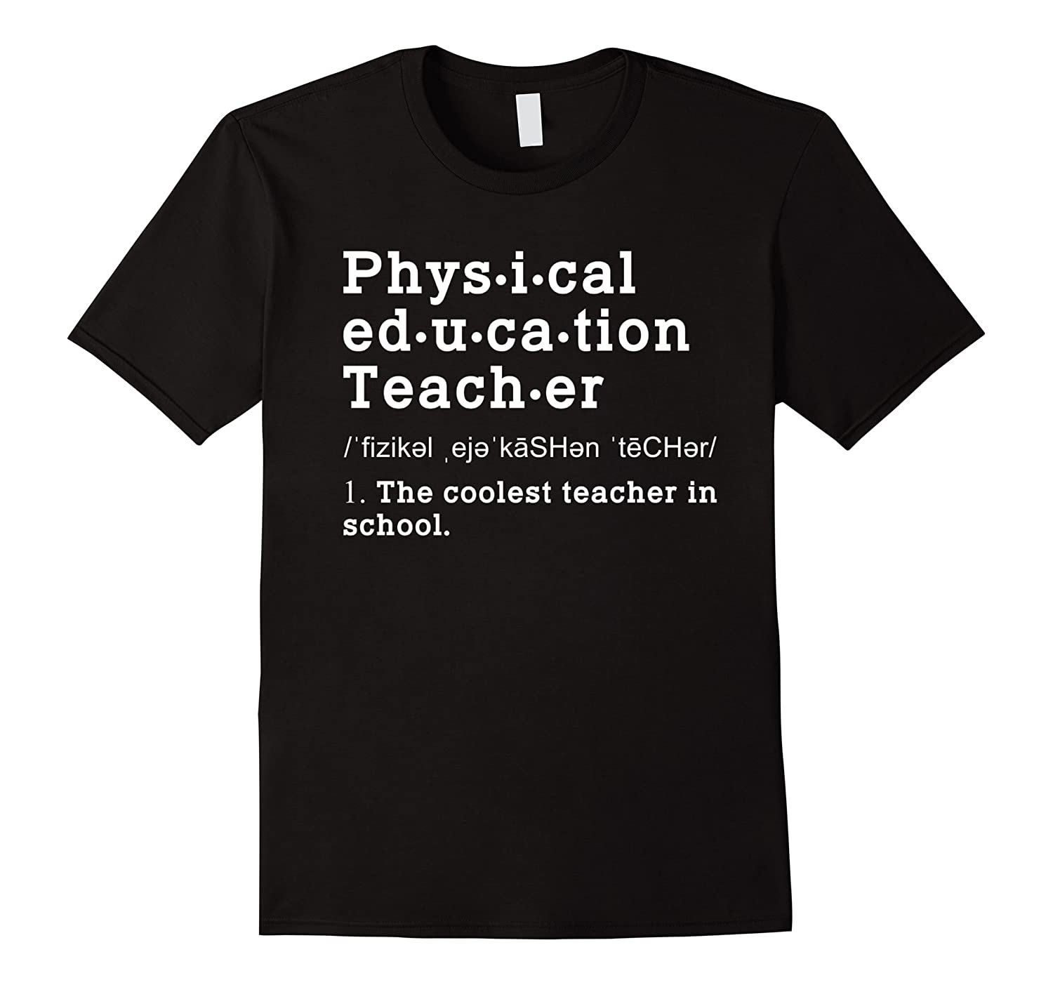Funny PE Teacher Definition T Shirt Physical Education