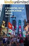L'essentiel de la planification média: Comment apprendre les rouages du métier en moins de 100 pages (French Edition)