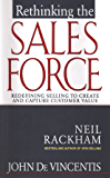 Rethinking the Sales Force: Redefining Selling to Create and Capture Customer Value (Marketing/Sales/Advertising & Promotion)