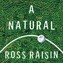 A Natural: A Novel Audiobook by Ross Raisin Narrated by Shaun Grindell