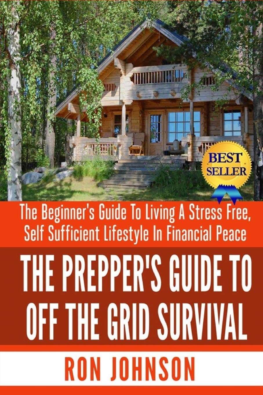 The Preppers Guide To Off the Grid Survival: The Beginners ...