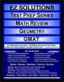 EZ Solutions - Test Prep Series - Math Review - Geometry - GMAT (Edition: Updated. Version: Revised. 2015)