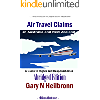 Air Travel Claims in Australia and New Zealand: A Guide to Rights and Responsibilities - Abridged Edition