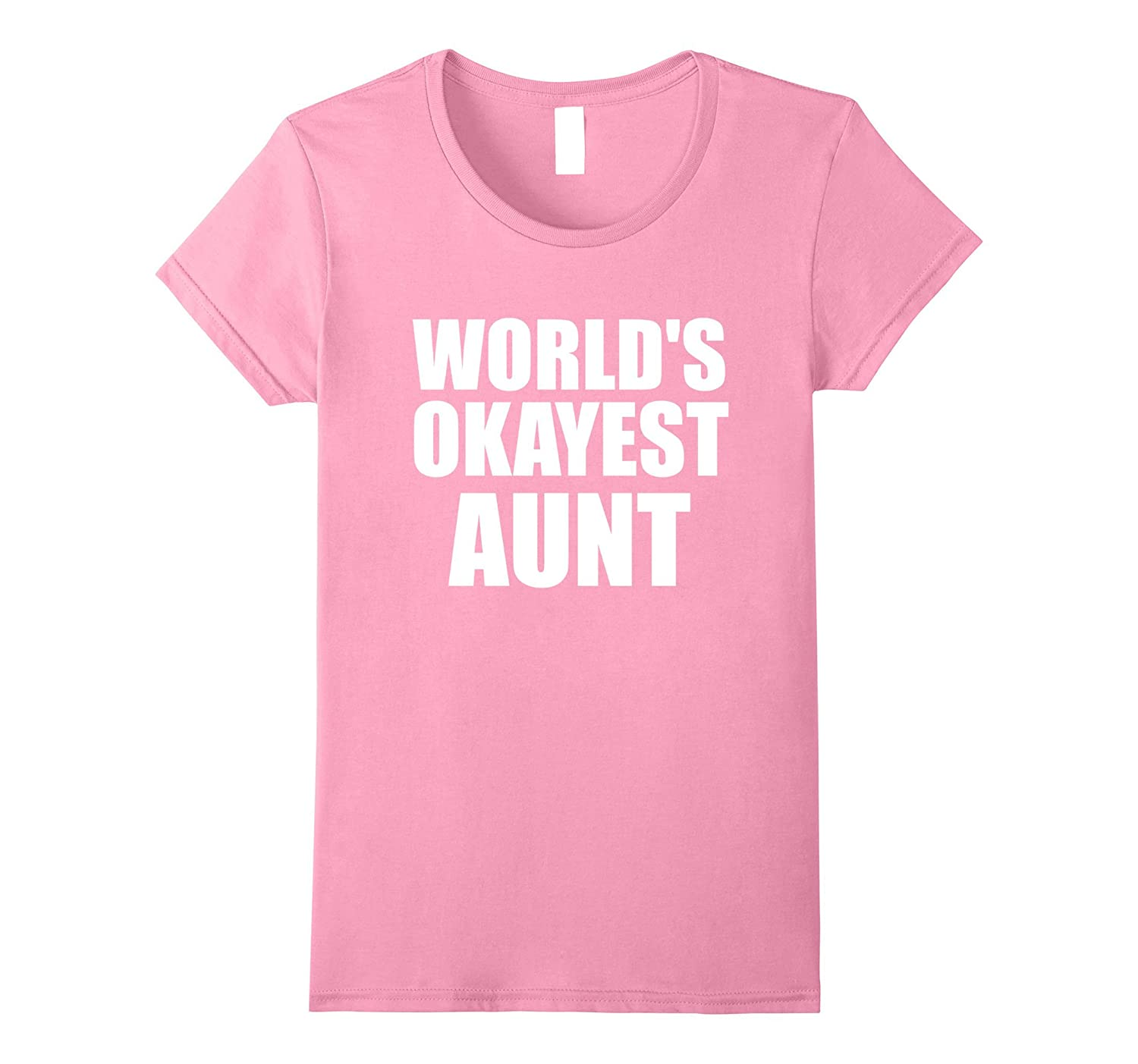 Womens POPULAR - World's Okayest Aunt Shirt For Women - Cute Gift!-TH