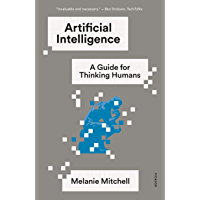 Artificial Intelligence: A Guide for Thinking Humans (English Edition)