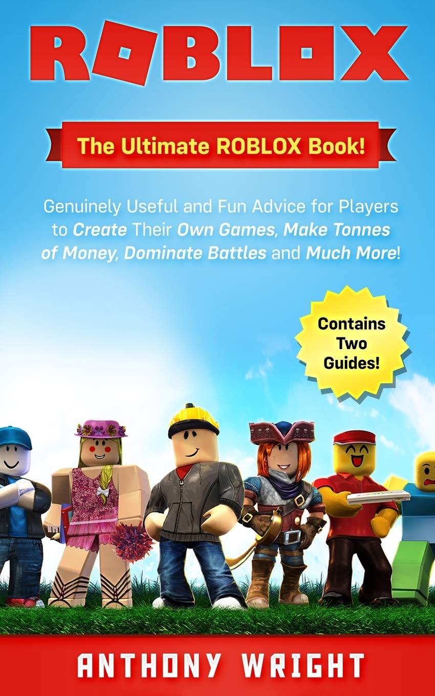 ROBLOX: The Ultimate ROBLOX Book! Genuinely Useful and Fun Advice