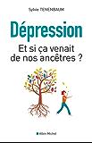 Dépression - Et si ça venait de nos ancêtres ?