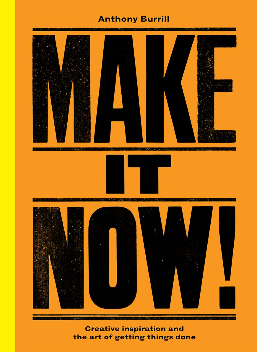 Make It Now!: Creative Inspiration and the Art of Getting Things Done by imusti