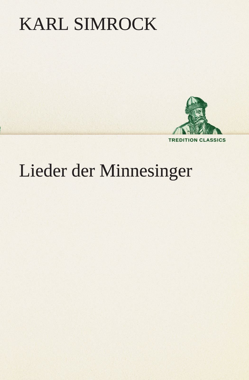 Lieder der Minnesinger (TREDITION CLASSICS) (German Edition) ebook