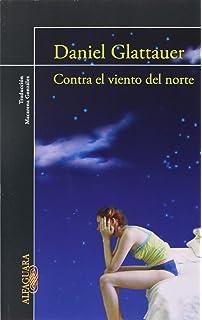Contra el Viento del Norte (Spanish Edition)