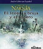 El Leon, La Bruja y El Ropero (Las Cronicas De Narnia) (Spanish Edition)