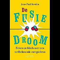 De fusiedroom: Feiten en fabels over een veelbelovende energiebron (Pocket Science Book 13)