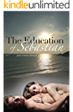 The Education of Sebastian (The Education Series #1) (The Education of...)