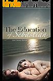 The Education of Sebastian : (The Education Series #1) (The Education of...)