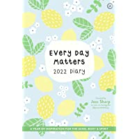 Every Day Matters 2022 Desk Diary: A Year of Inspiration for the Mind, Body and Spirit
