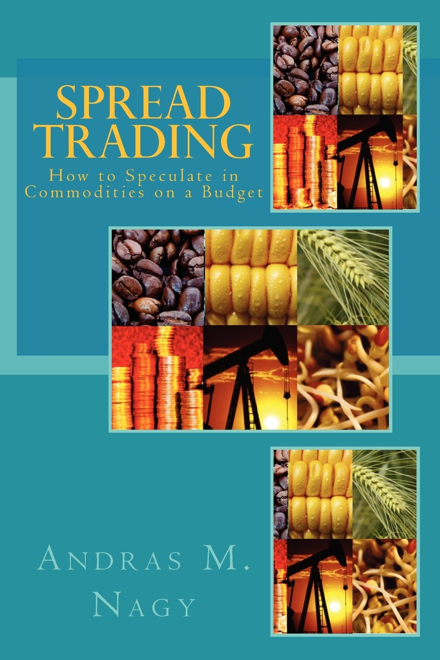 Spread Trading: How to Speculate in Commodities on a Budget