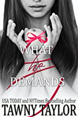 What He Demands - What He Wants 2 - My Alpha Billionaire: A New Adult Romance Kindle Edition